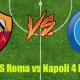 Prediksi Skor AS Roma vs Napoli 4 Maret 2017
